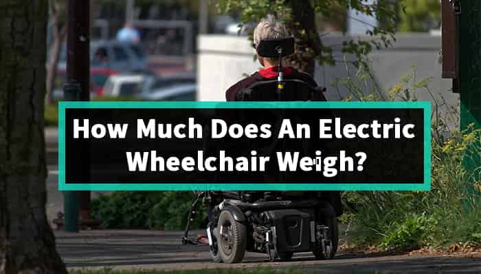 How Much Does An Electric Wheelchair Weigh